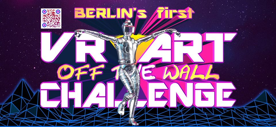 """VRnissage: Berlin's first VR art challenge """"Off The Wall"""""""