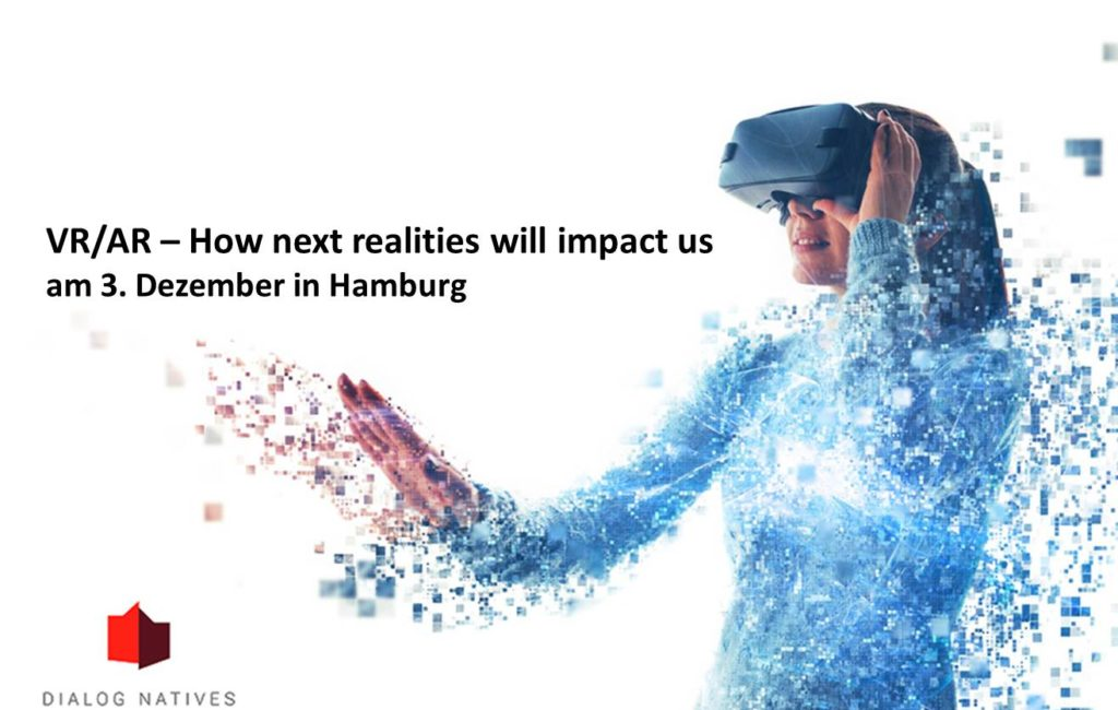VR/AR – How next realities will impact us