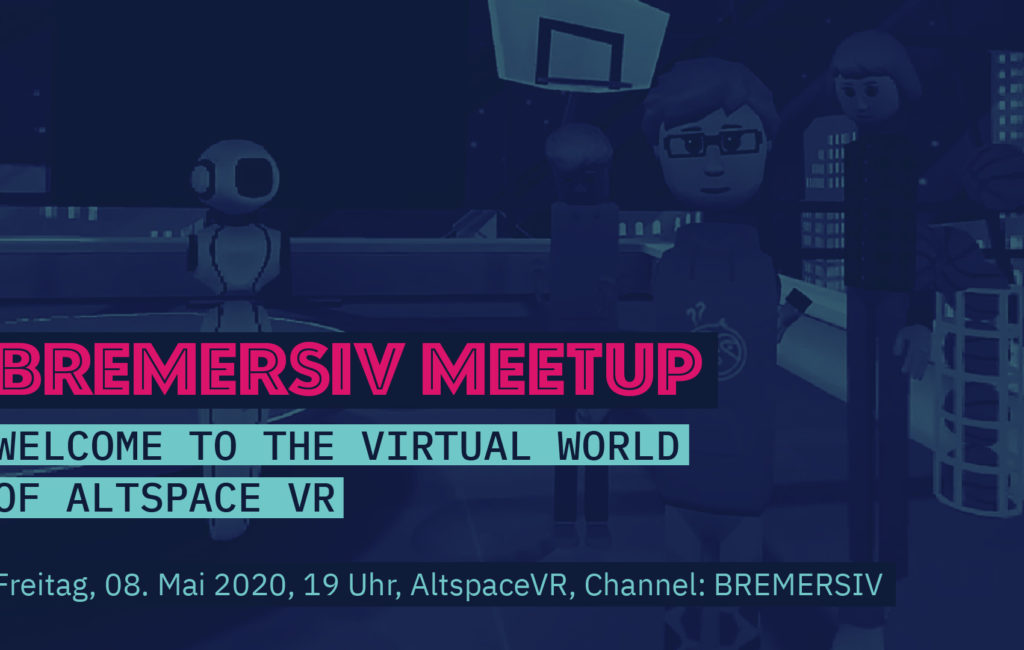 Bremersiv Meetup – Welcome to AltspaceVR