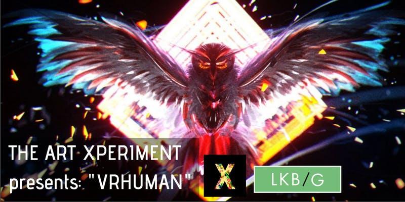 The ARTxPresents – VRHUMAN